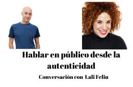 Hablar en público desde la autenticidad: Lali Feliu