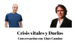 Crisis vitales y duelos: conversación con Lluís Camino