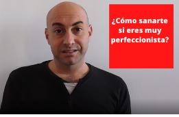 ¿Cómo sanarte si eres muy perfeccionista?